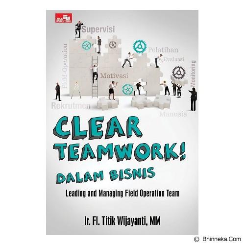 ELEX MEDIA KOMPUTINDO CLEAR TEAMWORK! Dalam Bisnis - Craft and Hobby Book