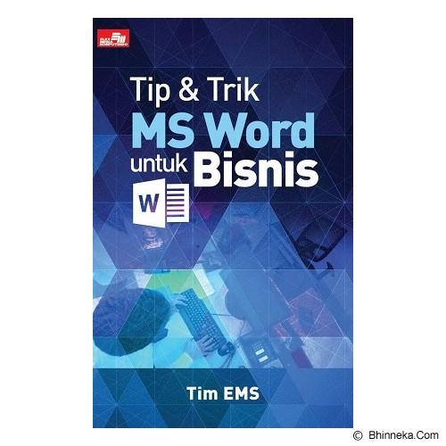 ELEX MEDIA KOMPUTINDO Tip dan Trik MS Word untuk Bisnis - Buku Komputer & Teknologi