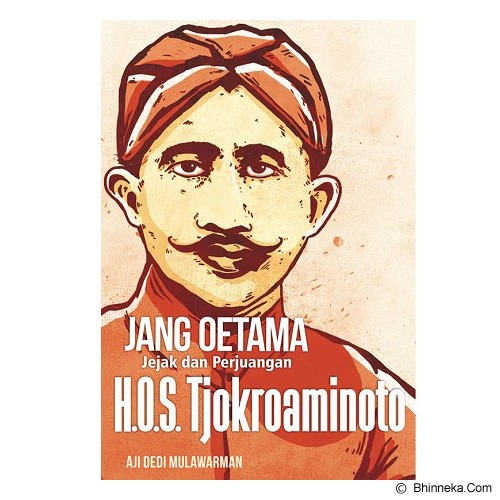 GALANGPRESS Jejak dan Perjuangan H.O.S Tjokroaminoto - Craft and Hobby Book