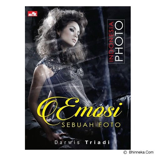 ELEX MEDIA KOMPUTINDO Indonesia Photo - Emosi Sebuah Foto - Tutorial and Camera Guide Book