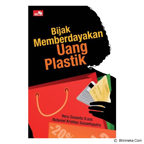 ELEX MEDIA KOMPUTINDO Bijak Memberdayakan Uang Plastik - Craft and Hobby Book