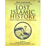 DESAINBUKU Lost Islamic History Merebut Kembali Kejayaan Peradaban Islam (Merchant) - Craft and Hobby Book