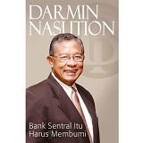 GALANGPRESS Darmin Nasution: Bank Sentral itu Harus Membumi [GP000007] - Craft and Hobby Book